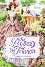 Couverture Les Roses du Trianon, Tome 1 : Roselys, justicière de l'ombre