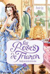 Couverture Les Roses du Trianon, Tome 2 : Roselys au service de la reine