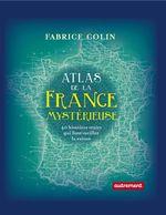 Couverture Atlas de la France mystérieuse