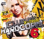Pochette Clubland X-Treme Hardcore 6