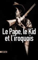 Couverture Le Pape, le Kid et l'Iroquois