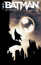 Couverture Passé, présent, futur - Batman, tome 6