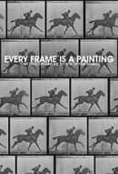 Affiche Every Frame a Painting