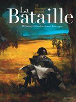 Couverture La Bataille (Édition Intégrale: D'Essling à Waterloo)