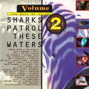 Pochette Sharks Patrol These Waters: The Best of Volume, Part 2
