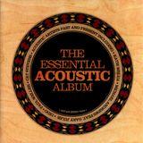 Pochette The Essential Acoustic Album