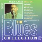 Pochette The Blues Collection: Big Joe Turner, Roll 'em