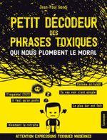 Couverture Petit décodeur des phrases toxiques...qui nous plombent le moral