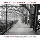 Pochette Over the Bridge of Time: A Paul Simon Retrospective (1964-2011)