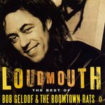 Pochette Loudmouth: The Best of Bob Geldof & The Boomtown Rats