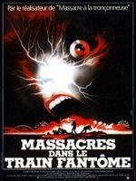 Affiche Massacres dans le train fantôme