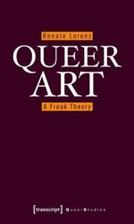 Couverture Queer Art : A Freak Theory
