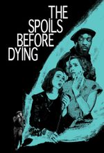 Affiche The Spoils Before Dying