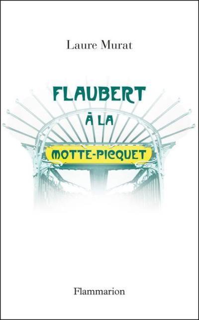 http://media.senscritique.com/media/000010401834/source_big/Flaubert_a_La_Motte_Piquet.jpg