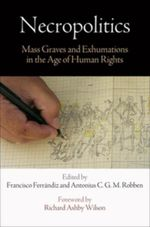 Couverture Necropolitics: Mass Graves and Exhumations in the Age of Human Rights
