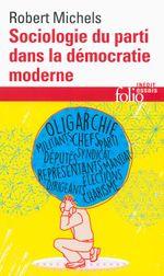Couverture Sociologie du parti dans la démocratie moderne