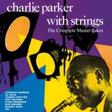 Pochette Charlie Parker With Strings: The Complete Master Takes