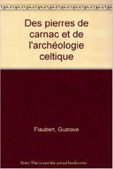 Couverture Des pierres de Carnac et de l'archéologie celtique