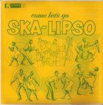 Pochette Come Let's Go Ska-Lipso