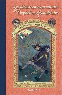Couverture Ascenseur pour la peur - Les Désastreuses Aventures des orphelins Baudelaire, tome 6