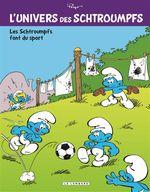 Couverture Les Schtroumpfs font du sport - L'univers des Schtroumpfs, tome 6