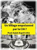 Affiche Un village empoisonné par la CIA ? Pont Saint Esprit - 1951