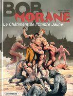 Couverture Le Châtiment de l'Ombre Jaune - Bob Morane, tome 53