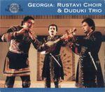 Pochette Georgia: Rustavi Choir & Duduki Trio (Live)