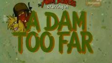 screenshots A Dam Too Far