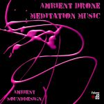 Pochette Ambient Drone Meditation Music