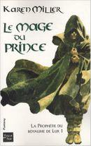 Couverture Le mage du prince - La prophétie du royaume de Lur, tome 1