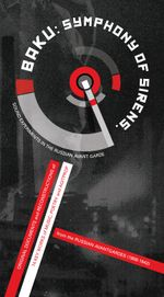 Pochette Baku: Symphony of Sirens: Sound Experiments in The Russian Avant-Garde