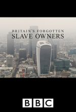 Affiche Britain's Forgotten Slave Owners