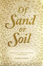 Couverture Of Sand or Soil: Genealogy and Tribal Belonging in Saudi Arabia
