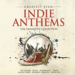 Pochette Greatest Ever! Indie Anthems: The Definitive Collection