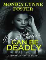 Couverture Bad Choices Can Be Deadly: A Chanelle Series Novel - Book 1