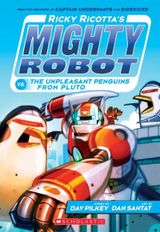 Couverture Ricky Ricotta's Mighty Robot vs.The Unpleasant Penguins from Pluto (Ricky Ricotta #9)