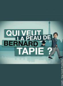Qui veut la peau de Bernard Tapie ? - Documentaire - French - WebDl - 1080p