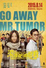 Affiche Go Away Mr. Tumor