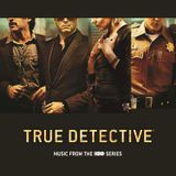 Pochette True Detective: Music From the HBO Series (OST)