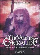 Couverture La Princesse Rebelle - Les Chevaliers d'Émeraude, tome 4
