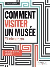 Couverture Comment visiter un musée et aimer ça