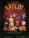 Couverture Axolot, Histoires extraordinaires et sources d'étonnement, volume 2
