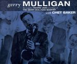 Pochette The Complete Pacific Jazz & Capitol Recordings of the Gerry Mulligan Quartet With Chet Baker