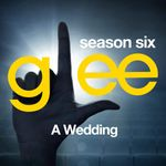 Pochette Glee, Season 6: A Wedding (OST)