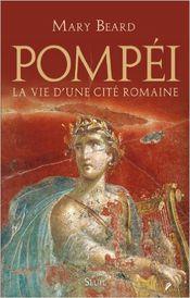 Couverture Pompéi : vie d'une cité romaine