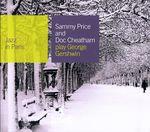 Pochette Jazz in Paris: Sammy Price and Doc Cheatham Play George Gershwin