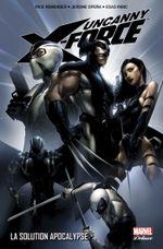 Couverture La Solution Apocalypse - Uncanny X-Force, tome 1