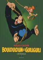 Couverture Boulouloum et Guiliguili, L'Intégrale Tome 1