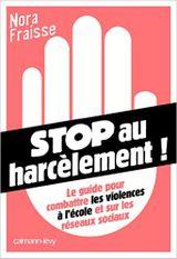 Couverture Stop au harcèlement: Le Guide pour combattre les violences à l'école et sur les réseaux sociaux